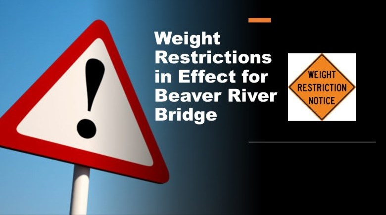 Weight restrictions notice for Beaver River Bridge